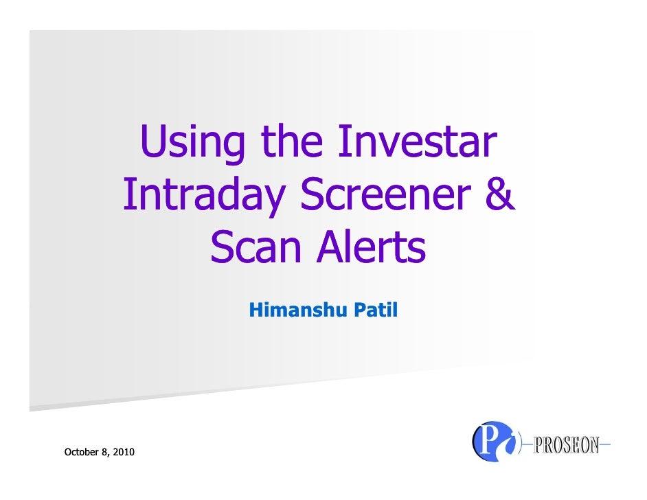 Using the Investar             Intraday Screener &                  Scan Alerts                   Himanshu Patil     Octob...