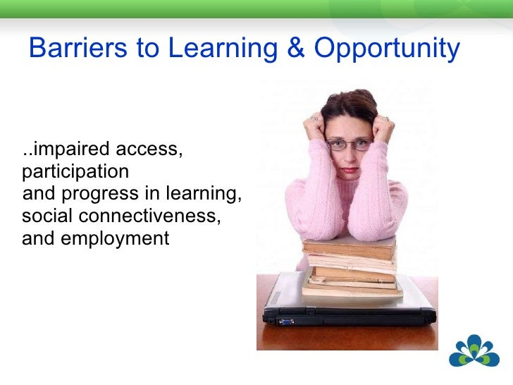 barriers to learning Barriers to adoption of online learning systems in us higher education • may 1, 2012 2 preface digital technology has already changed the.