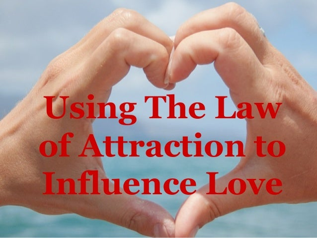 Using The Law of Attraction to Influence Love