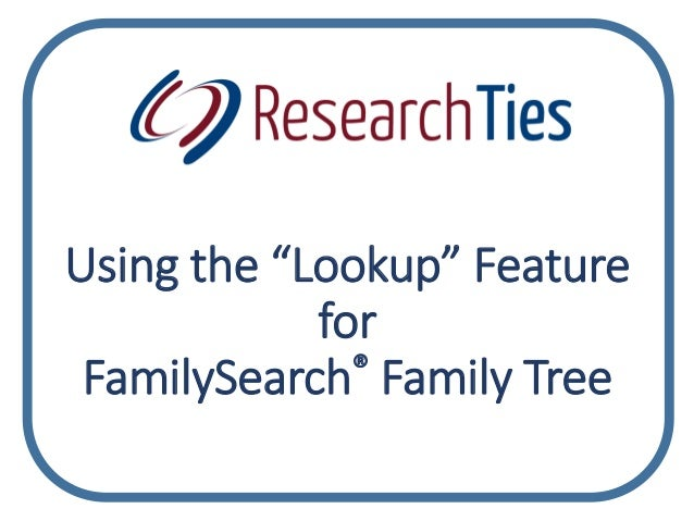 "Using the ""Lookup"" Feature for FamilySearch® Family Tree"