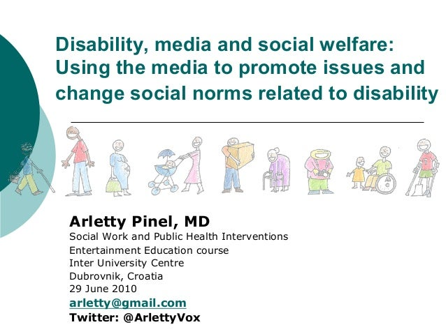 Disability, media and social welfare: Using the media to promote issues and change social norms related to disability Arle...