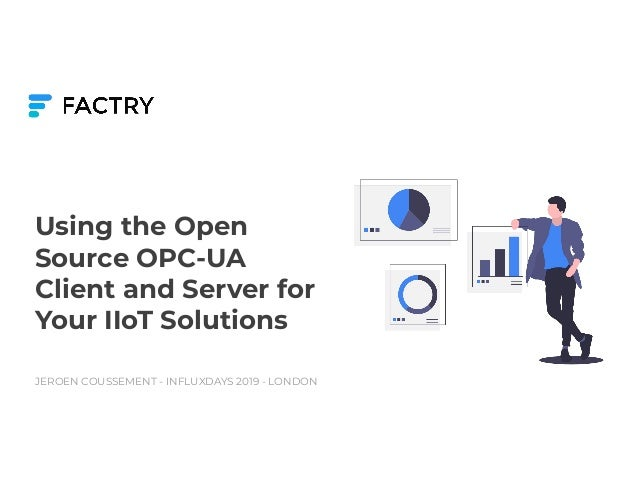 Using the Open Source OPC-UA Client and Server for Your IIoT Solution…
