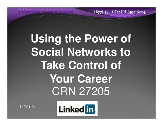 (877) 59 ‐ COACH (592‐6224)     Using the Power of     Social Networks to      Take Control of        Your Career         ...