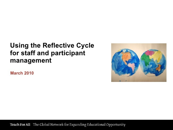 Using the Reflective Cycle for staff and participant management March 2010