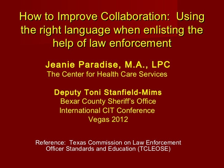 How to Improve Collaboration: Usingthe right language when enlisting the       help of law enforcement      Jeanie Paradis...