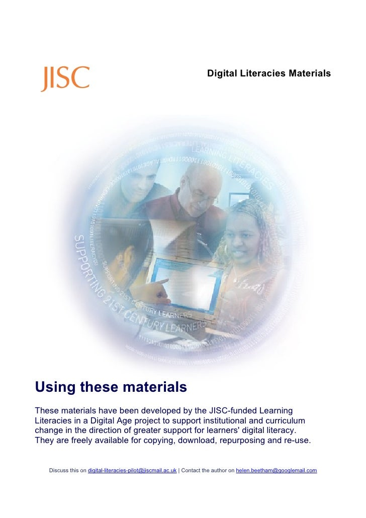 Digital Literacies Materials     Using these materials These materials have been developed by the JISC-funded Learning Lit...