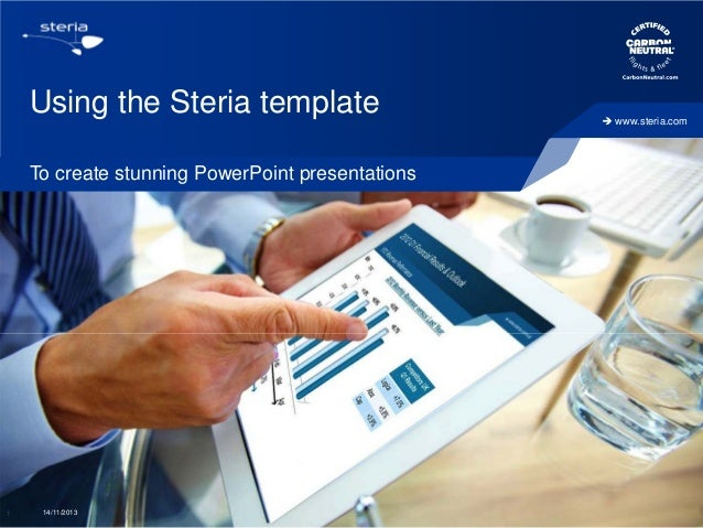 Using the Steria template To create stunning PowerPoint presentations  1  14/11/2013   www.steria.com