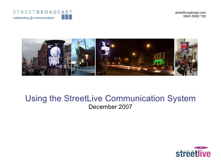 Using the StreetLive Communication System December 2007