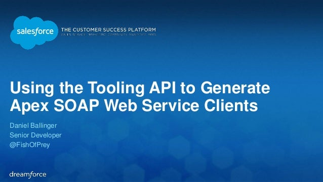 Using the Tooling API to Generate Apex SOAP Web Service Clients