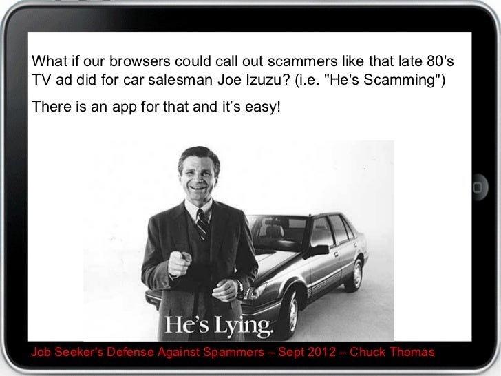 """What if our browsers could call out scammers like that late 80sTV ad did for car salesman Joe Izuzu? (i.e. """"Hes Scamming"""")..."""