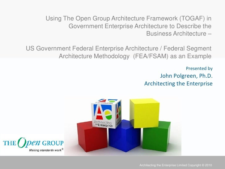 Using The Open Group Architecture Framework (TOGAF) in             Government Enterprise Architecture to Describe the     ...