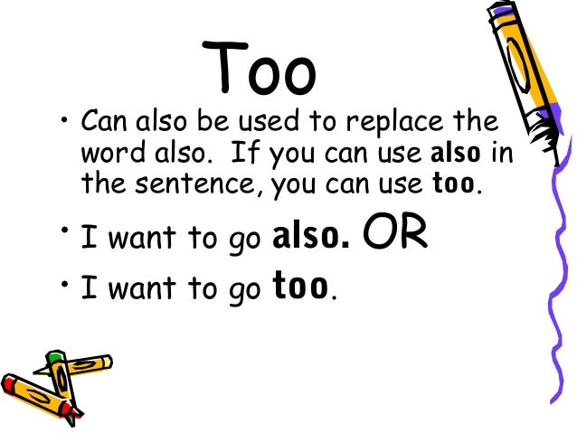 how to use the word too