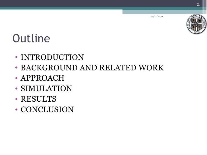 Outline  <ul><li>INTRODUCTION </li></ul><ul><li>BACKGROUND AND RELATED WORK </li></ul><ul><li>APPROACH </li></ul><ul><li>S...