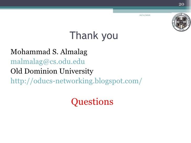 Thank you  <ul><li>Mohammad S. Almalag </li></ul><ul><li>[email_address] </li></ul><ul><li>Old Dominion University </li></...