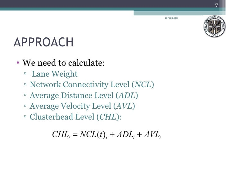 APPROACH <ul><li>We need to calculate: </li></ul><ul><ul><li>Lane Weight </li></ul></ul><ul><ul><li>Network Connectivity L...