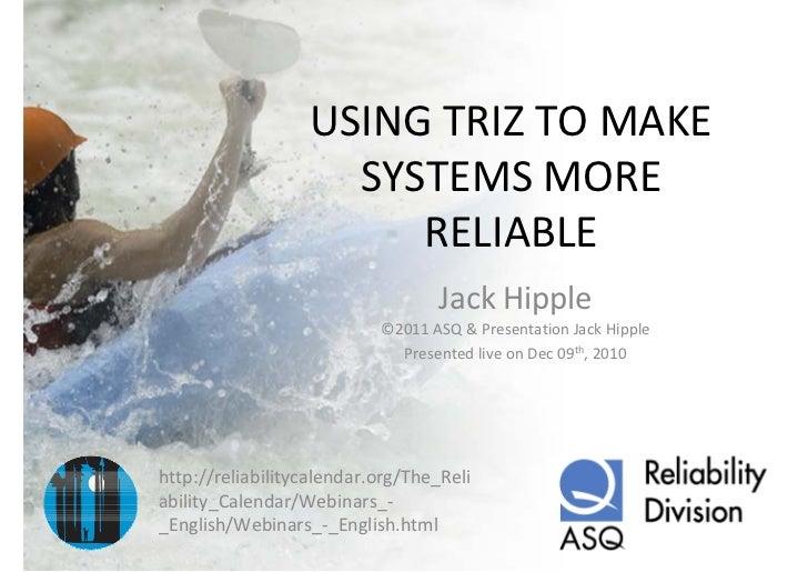 USINGTRIZTOMAKE                    SYSTEMSMORE                       RELIABLE                                  Jack...