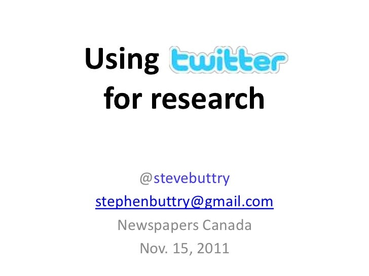 Using for research      @stevebuttrystephenbuttry@gmail.com   Newspapers Canada      Nov. 15, 2011
