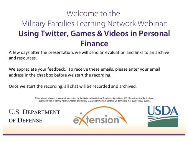 Welcome to the Military Families Learning Network Webinar: Using Twitter, Games & Videos in Personal Finance A few days af...