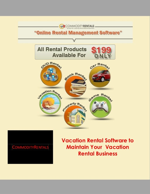 Vacation Rental Software toCOMMODITYRENTALS    Maintain Your Vacation                        Rental Business