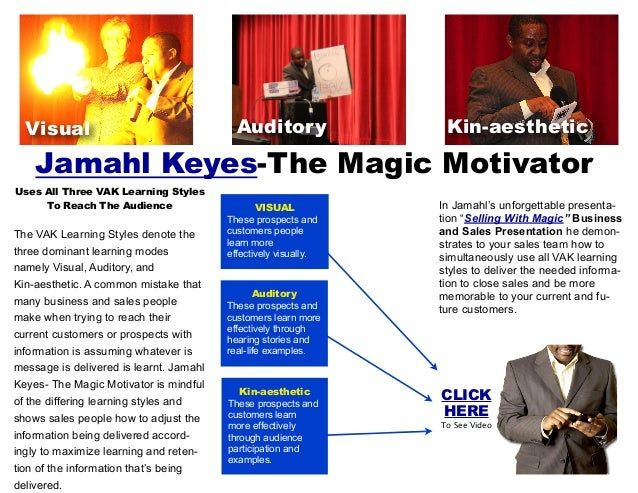 Jamahl Keyes-The Magic Motivator Uses All Three VAK Learning Styles To Reach The Audience The VAK Learning Styles denote t...