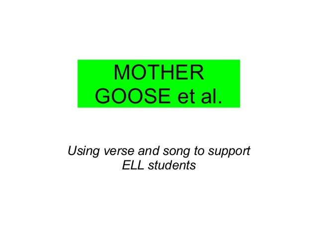 Using verse and song to support ELL students  MOTHER GOOSEetal.