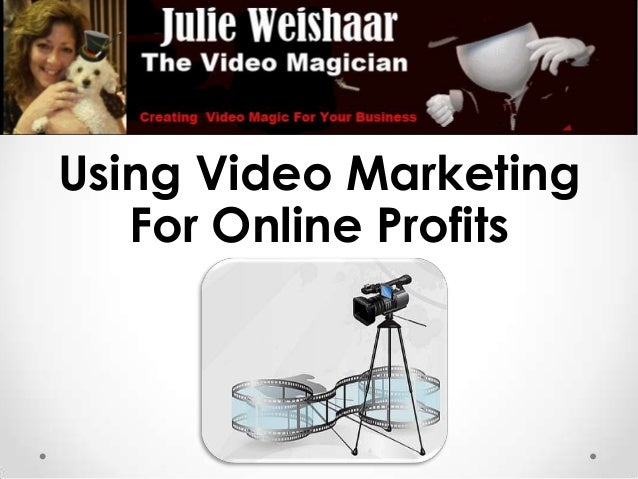 Using Video Marketing   For Online Profits
