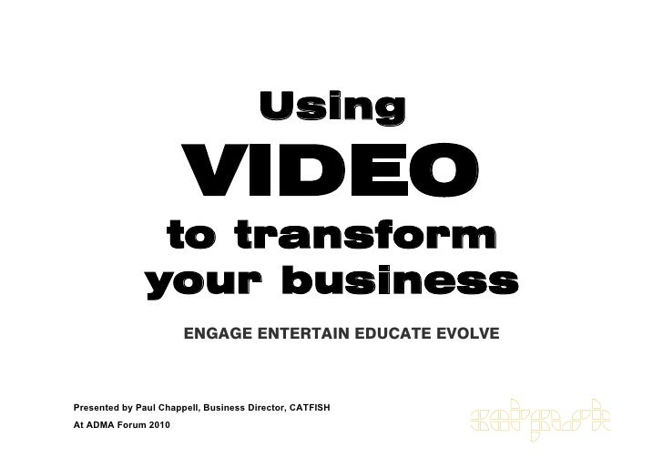 Using                         VIDEO                 to transform                your business                        ENGAG...