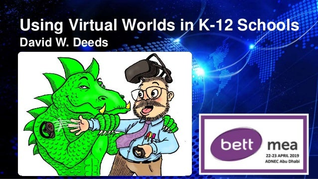 David W. Deeds Using Virtual Worlds in K-12 Schools