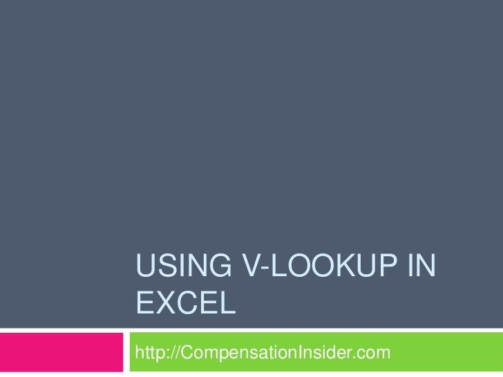 USING V-LOOKUP INEXCELhttp://CompensationInsider.com