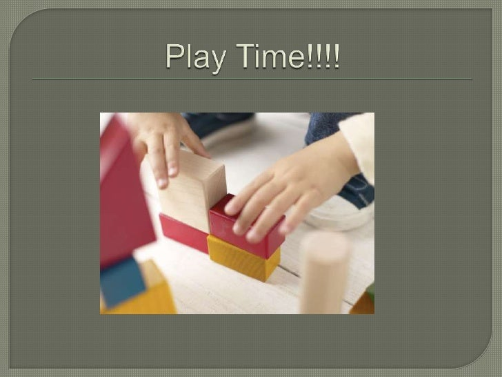 Play Time!!!!<br />
