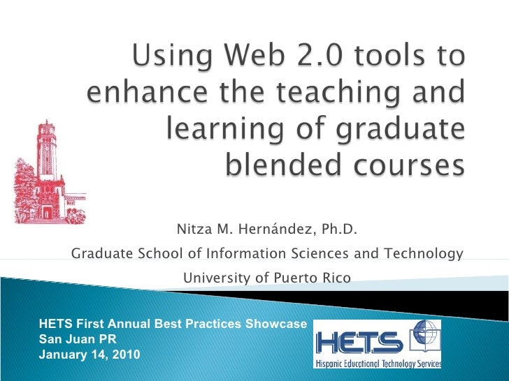 Nitza M. Hernández, Ph.D. Graduate School of Information Sciences and Technology University of Puerto Rico HETS First Annu...
