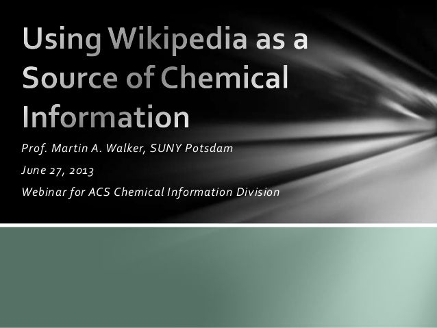 Prof. Martin A. Walker, SUNY Potsdam June 27, 2013 Webinar for ACS Chemical Information Division