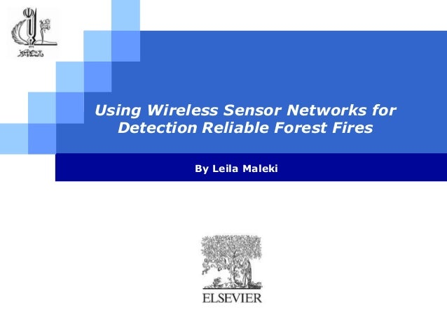 Using Wireless Sensor Networks for Detection Reliable Forest Fires By Leila Maleki  LOGO