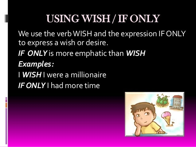 Using wish / If Only