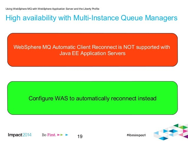 19 High availability with Multi-Instance Queue Managers Using WebSphere MQ with WebSphere Application Server and the Liber...