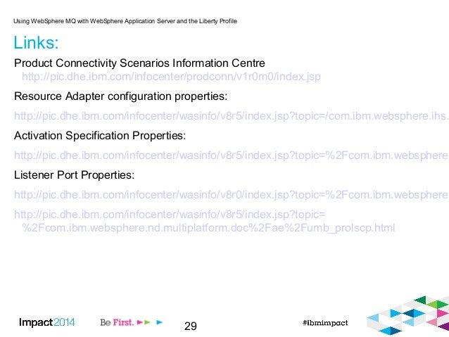 29 Links: Product Connectivity Scenarios Information Centre http://pic.dhe.ibm.com/infocenter/prodconn/v1r0m0/index.jsp Re...