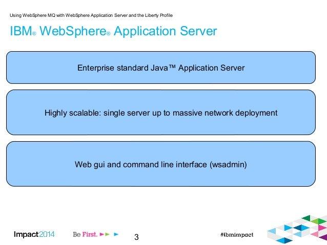 3 IBM® WebSphere® Application Server Using WebSphere MQ with WebSphere Application Server and the Liberty Profile Enterpri...