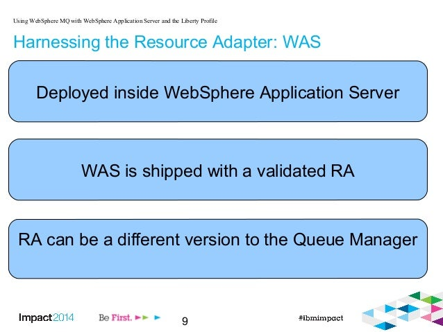 9 Harnessing the Resource Adapter: WAS Using WebSphere MQ with WebSphere Application Server and the Liberty Profile Deploy...