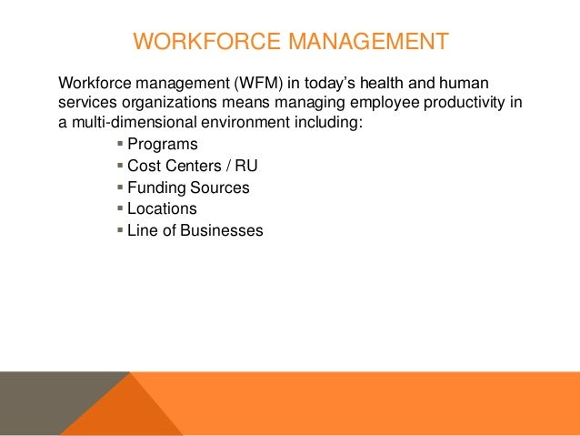 Using Workforce Management to Provide Higher Quality Care