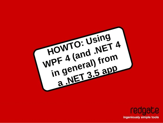 HOWTO: Using WPF 4 (and .NET 4 in general) from a .NET 3.5 app