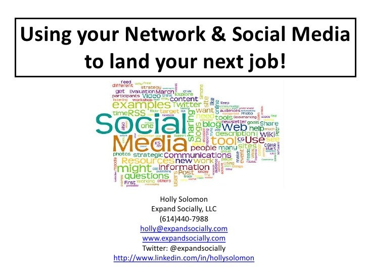 Using your Network & Social Media       to land your next job!                       Holly Solomon                    Expa...