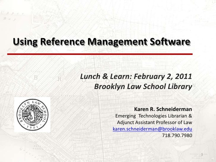 Using Reference Management Software<br />Lunch & Learn: February 2, 2011<br />Brooklyn Law School Library<br />1<br />Kare...