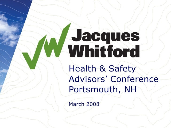 Health & Safety Advisors' Conference Portsmouth, NH March 2008