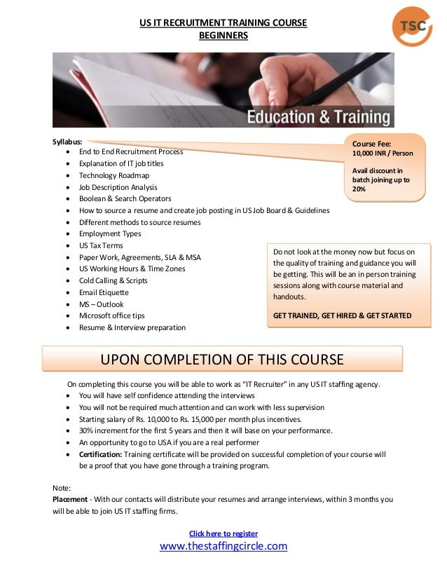 US IT RECRUITMENT TRAINING COURSE BEGINNERS Www.thestaffingcircle.com  Syllabus:  End To