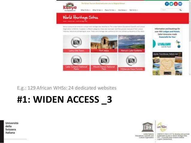 #1: WIDEN ACCESS _3 E.g.: 129 African WHSs: 24 dedicated websites