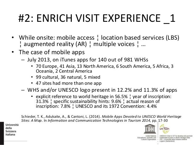 #2: ENRICH VISIT EXPERIENCE _1 • While onsite: mobile access ¦ location based services (LBS) ¦ augmented reality (AR) ¦ mu...
