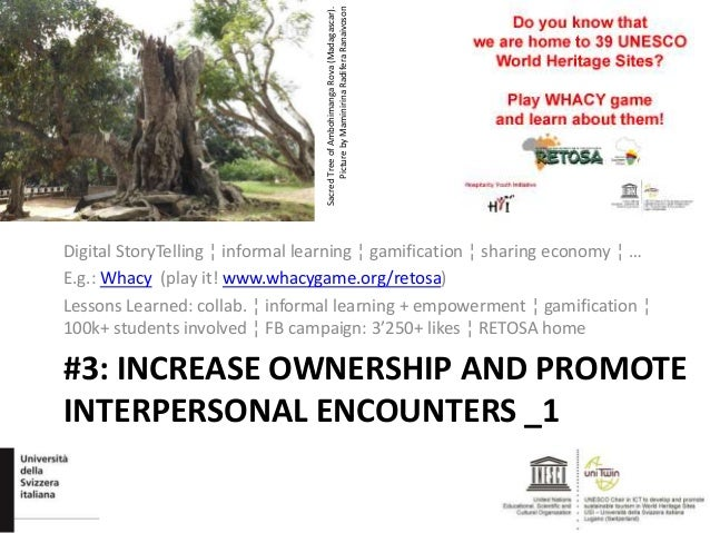 #3: INCREASE OWNERSHIP AND PROMOTE INTERPERSONAL ENCOUNTERS _1 Digital StoryTelling ¦ informal learning ¦ gamification ¦ s...