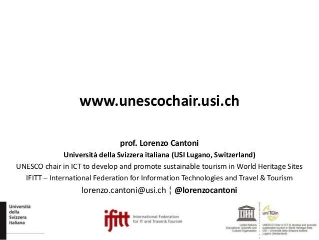 www.unescochair.usi.ch prof. Lorenzo Cantoni Università della Svizzera italiana (USI Lugano, Switzerland) UNESCO chair in ...