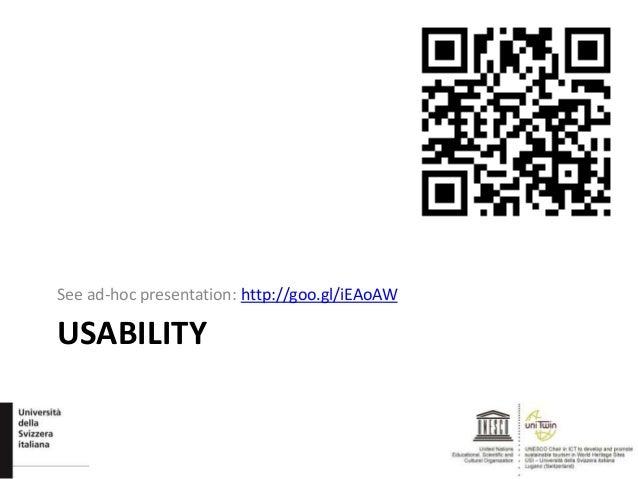 USABILITY See ad-hoc presentation: http://goo.gl/iEAoAW