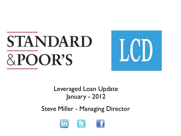 Leveraged Loan Update        January - 2012Steve Miller - Managing Director